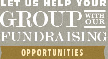 Let us help your group with our fundraising.